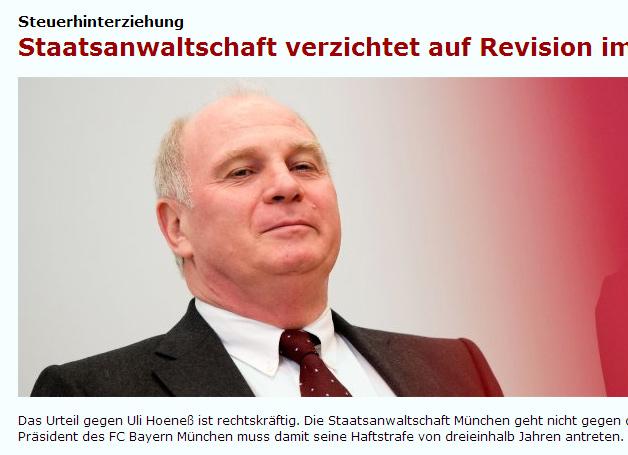 Hoeneß: Staatsanwaltschaft verzichtet auf Revision